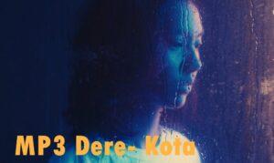 Download MP3 Dere- Kota