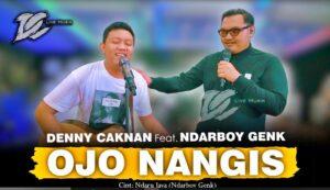 DENNY CAKNAN FT. NDARBOY GENK - OJO NANGIS